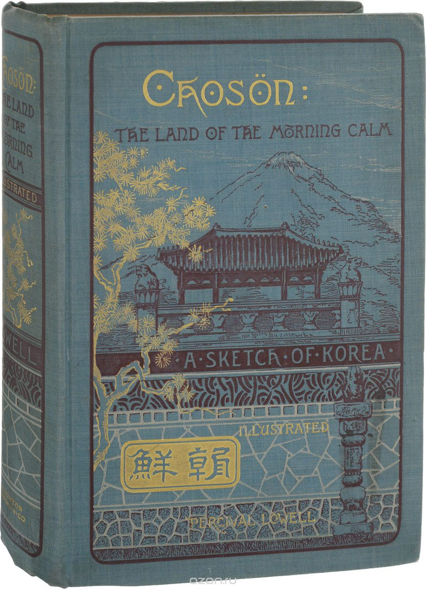 Choson: The land of the morning calm. A sketch of Korea